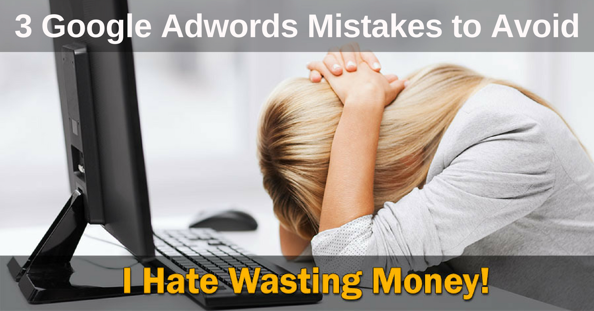 3-google-adwords-mistakes-to-avoid-1