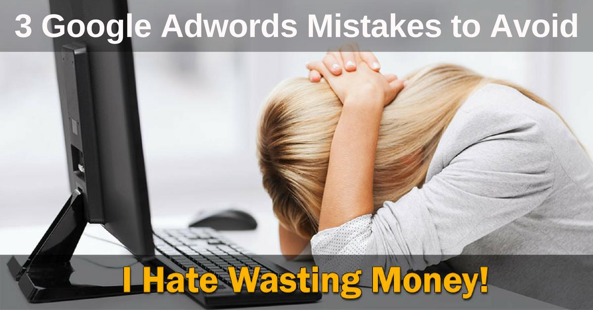 3-google-adwords-mistakes-to-avoid-1