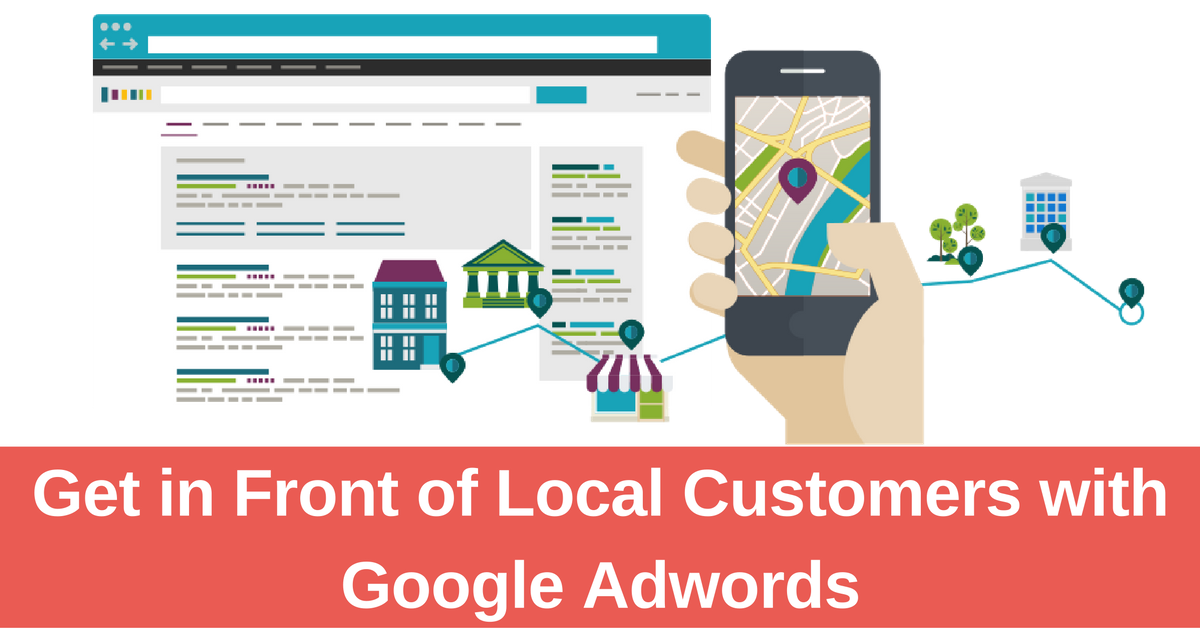 get-in-front-of-local-customers-with-google-adwords